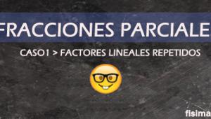 Fracciones Parciales – Factor Lineal No Repetido