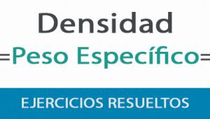 Densidad y Peso Especifico – Ejercicios Resueltos