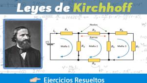 Leyes de Kirchhofff + Ejercicios Resueltos