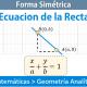 Ecuación Simétrica o Canónica de la Recta