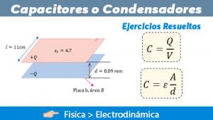 Capacitores o Condensadores – Ejercicios Resueltos
