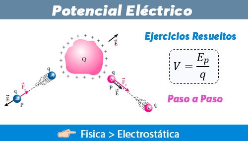 ▷ Potencial Eléctrico - Ejercicios Resueltos 【 Paso a Paso 】 - Fisimat