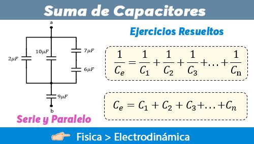 Suma De Capacitores En Serie Y Paralelo 【 Ejercicios